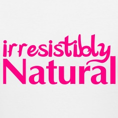 Irresistibly Natural