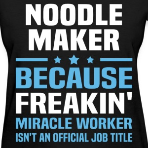 Noodle Maker - Women's T-Shirt