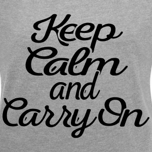Women's Keep Calm and Carry On Rolled Sleeve T-shi - Women´s Rolled Sleeve Boxy T-Shirt
