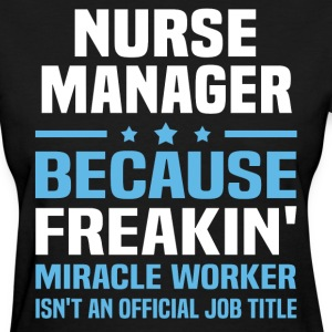 Nurse Manager - Women's T-Shirt