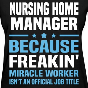 Nursing Home Manager - Women's T-Shirt