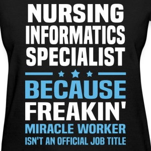Nursing Informatics Specialist - Women's T-Shirt
