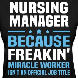 Nursing Manager - Women's T-Shirt