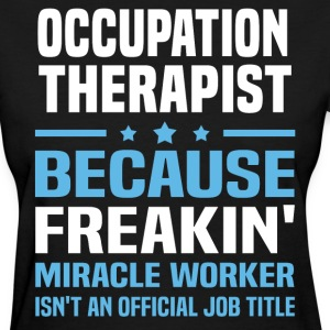 Occupation Therapist - Women's T-Shirt