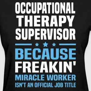 Occupational Therapy Supervisor - Women's T-Shirt