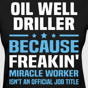 Oil Well Driller - Women's T-Shirt