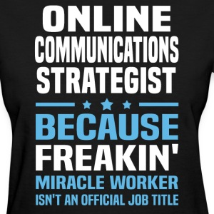 Online Communications Strategist - Women's T-Shirt