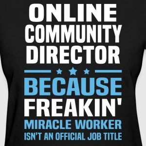Online Community Director - Women's T-Shirt