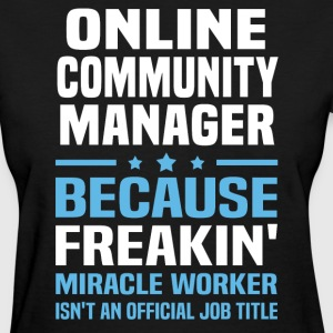Online Community Manager - Women's T-Shirt