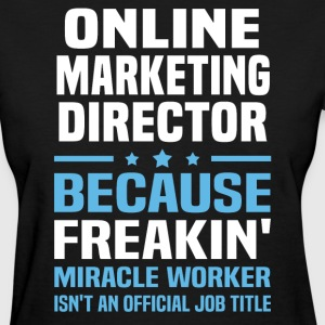 Online Marketing Director - Women's T-Shirt