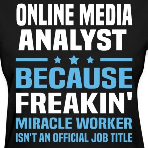 Online Media Analyst - Women's T-Shirt