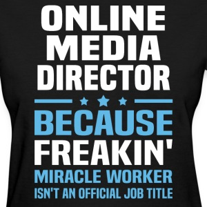 Online Media Director - Women's T-Shirt