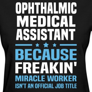 Ophthalmic Medical Assistant - Women's T-Shirt
