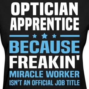 Optician Apprentice - Women's T-Shirt