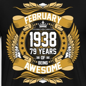 February 1938 79 Years Of Being Awesome T-Shirts - Men's Premium T-Shirt