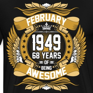 February 1949 68 Years Of Being Awesome T-Shirts - Men's Premium T-Shirt