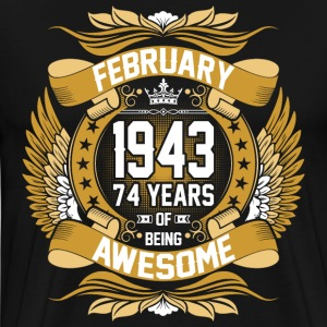 February 1943 74 Years Of Being Awesome Of T-Shirts - Men's Premium T-Shirt