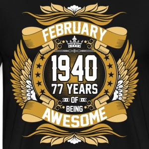 February 1940 77 Years Of Being Awesome T-Shirts - Men's Premium T-Shirt