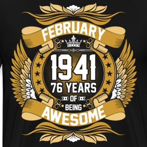 February 1941 76 Years Of Being Awesome T-Shirts - Men's Premium T-Shirt