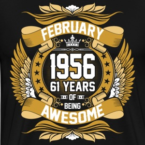 February 1956 61 Years Of Being Awesome T-Shirts - Men's Premium T-Shirt