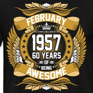 February 1957 60 Years Of Being Awesome T-Shirts - Men's Premium T-Shirt