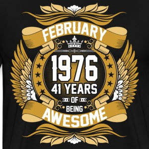 February 1976 41 Years Of Being Awesome T-Shirts - Men's Premium T-Shirt