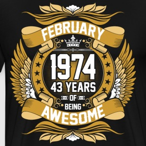 February 1974 43 Years Of Being Awesome T-Shirts - Men's Premium T-Shirt