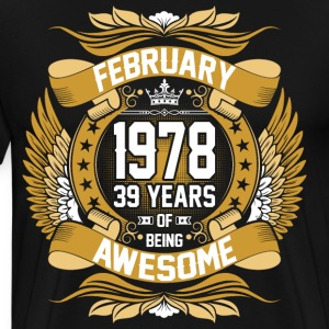 February 1978 39 Years Of Being Awesome T-Shirts - Men's Premium T-Shirt