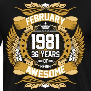 February 1981 36 Years Of Being Awesome T-Shirts - Men's Premium T-Shirt