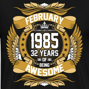 February 1985 32 Years Of Being Awesome T-Shirts - Men's Premium T-Shirt