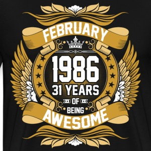 February 1986 31 Years Of Being Awesome T-Shirts - Men's Premium T-Shirt