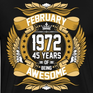 February 1972 45 Years Of Being Awesome T-Shirts - Men's Premium T-Shirt