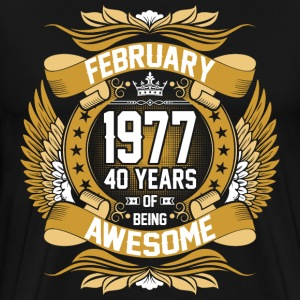 February 1977 40 Years Of Being Awesome T-Shirts - Men's Premium T-Shirt