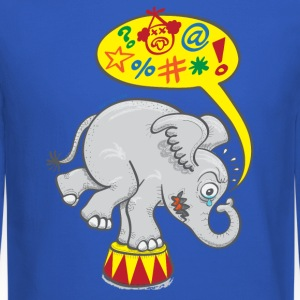 Circus Elephant Saying Bad Words Long Sleeve Shirts - Crewneck Sweatshirt