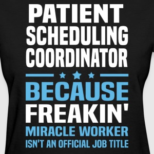 Patient Scheduling Coordinator - Women's T-Shirt