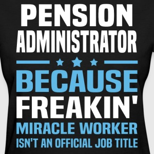 Pension Administrator - Women's T-Shirt