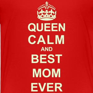 Queen Calm And (Best Mom) Baby & Toddler Shirts - Toddler Premium T-Shirt