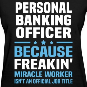 Personal Banking Officer - Women's T-Shirt