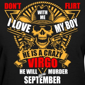 Don't Flirt with me I Love My Boy He is a Crazy Vi - Women's T-Shirt