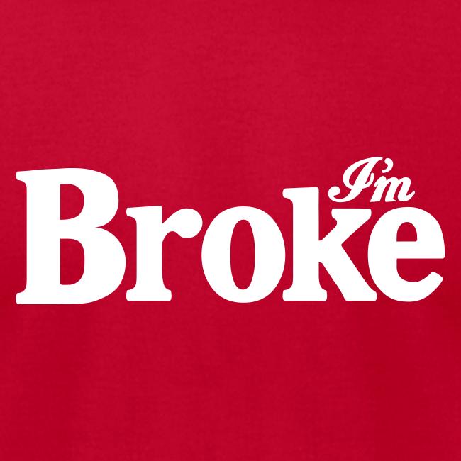 I'm Broke - Coca Cola Parody Tee