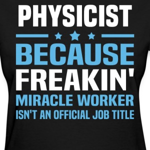 Physicist - Women's T-Shirt