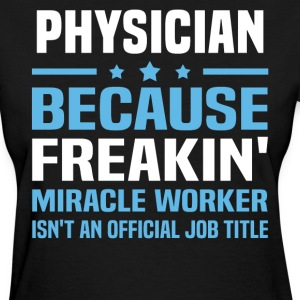 Physician - Women's T-Shirt