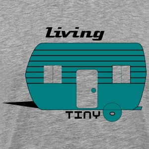 Living Tiny  - Men's Premium T-Shirt