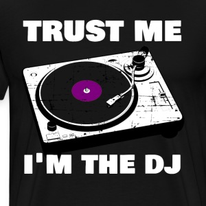 Trust Me I'm The DJ T-Shirts - Men's Premium T-Shirt