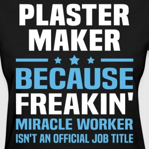 Plaster Maker - Women's T-Shirt