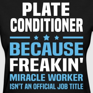 Plate Conditioner - Women's T-Shirt