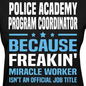 Police Academy Program Coordinator - Women's T-Shirt