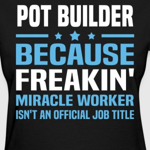 Pot Builder - Women's T-Shirt