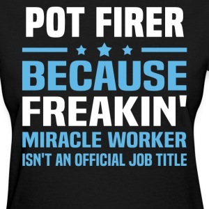Pot Firer - Women's T-Shirt