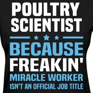 Poultry Scientist - Women's T-Shirt